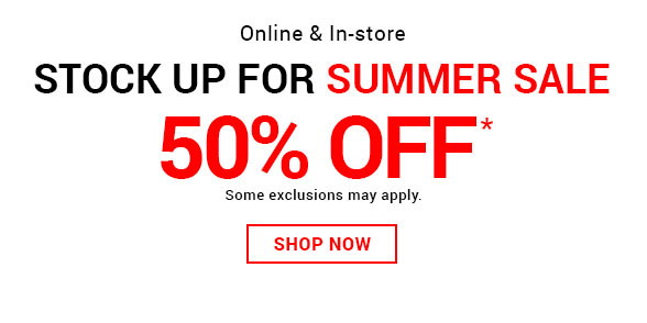 STOCK UP FOR SUMMER SALE - 50% OFF SPRING AND SUMMER COLLECTION | ONLINE & IN-STORE
