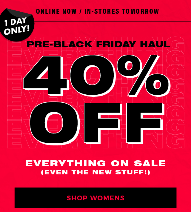 ONLINE NOW | IN STORES TOMORROW- PRE BLACK FRIDAY HAUL- 40% OFF- EVERYTHING ON SALE- SHOP WOMENS