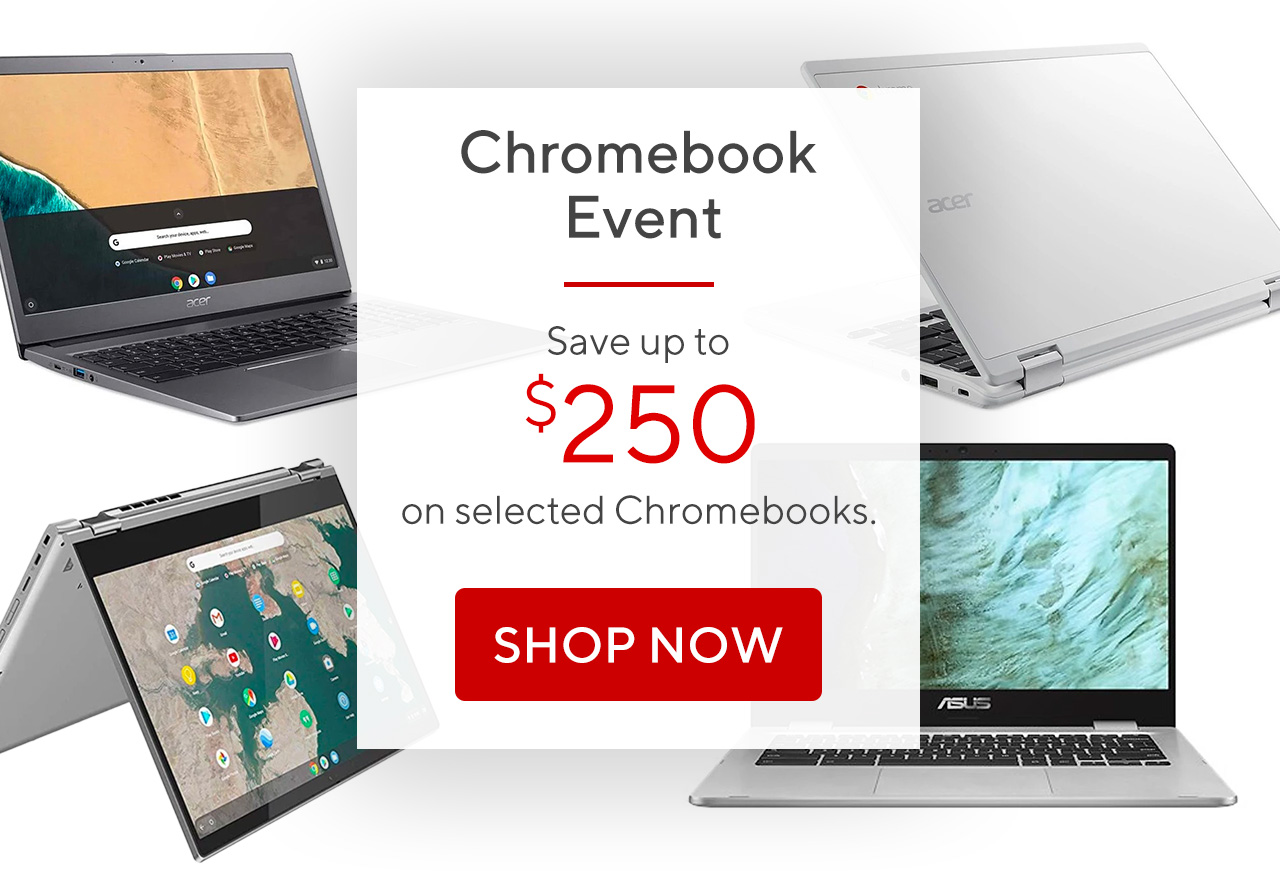 Save up to $250 on selected Chromebooks.