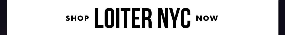 / Loiter NYC