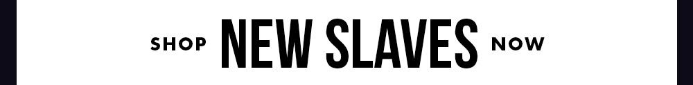 / New Slaves
