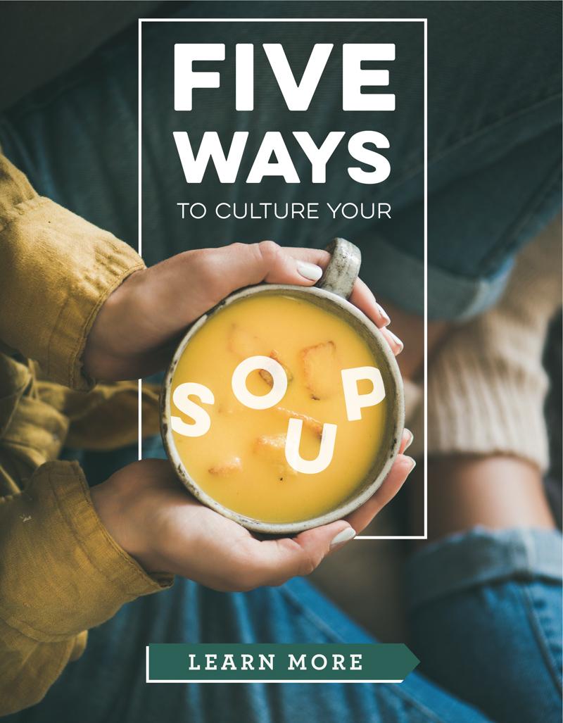 Culture Your Soup