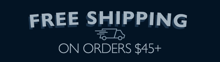 Get Free Shipping On Your $45+ Order