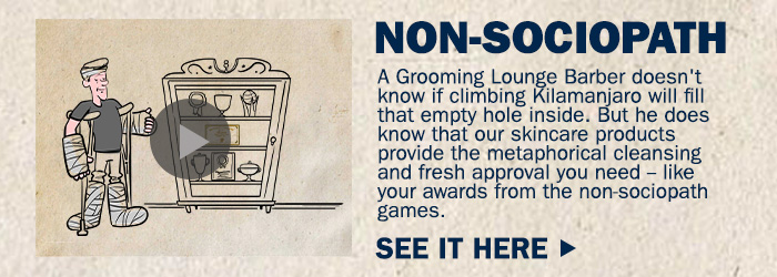 Watch the Grooming Lounge Non-Sociopath Video