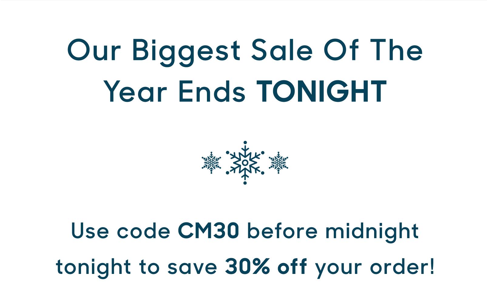 24 Hours, 30% off, code: CM30