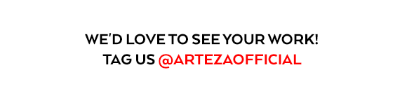 We'd Love To See Your Work! Tag Us @artezaofficial