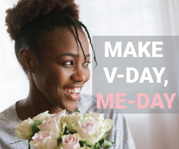 Make Vday Me Day