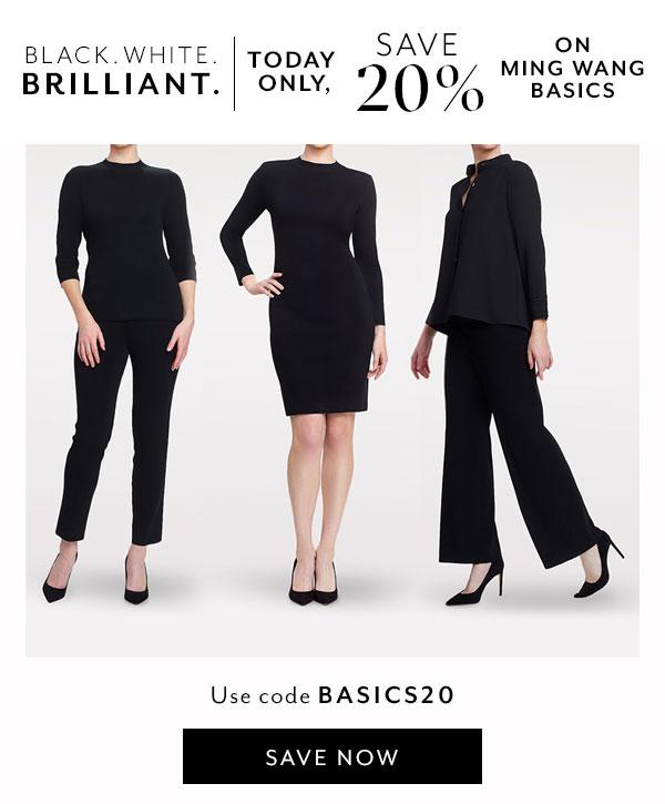 Black. White. Brilliant. Today only save 20% on Ming Wang Basics. Use code BASICS20