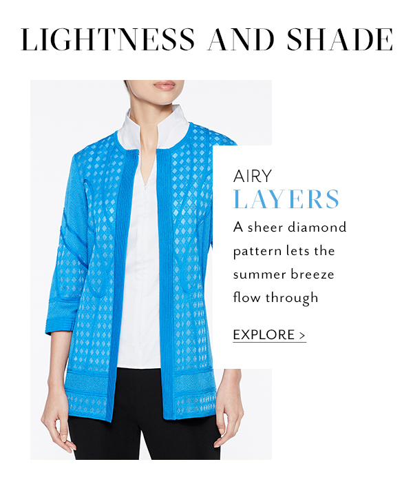 Lightness and Shade - 1. Airy Layers: A sheer diamond pattern lets the summer breeze flow through. Explore >>