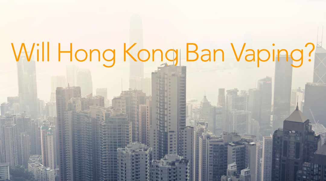 Will Hong Kong Ban Vaping?