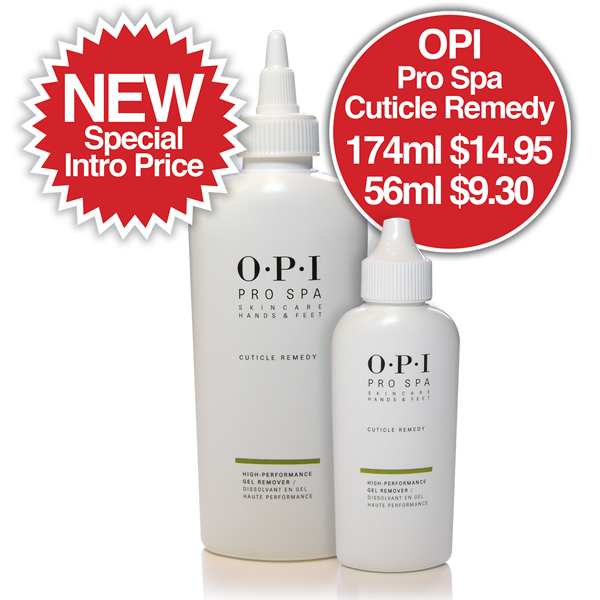 OPI Pro Spa Cuticle Remedy NEW Special Intro price  174ml $14.95 56ml $9.30