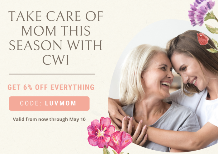 Take care of mom this season with CWI Medical! Get 6% off everything - Code: LUVMOM - Sale ends 5/10/2021