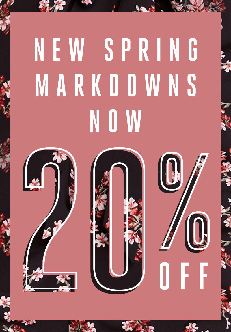 Enjoy Up to 20% Off New Spring Markdowns
