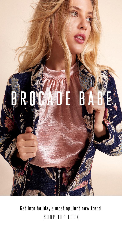 Brocade Babe. Shop the look.