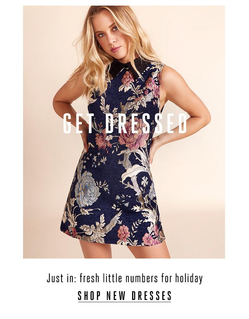 Get Dresses. Shop new dresses.