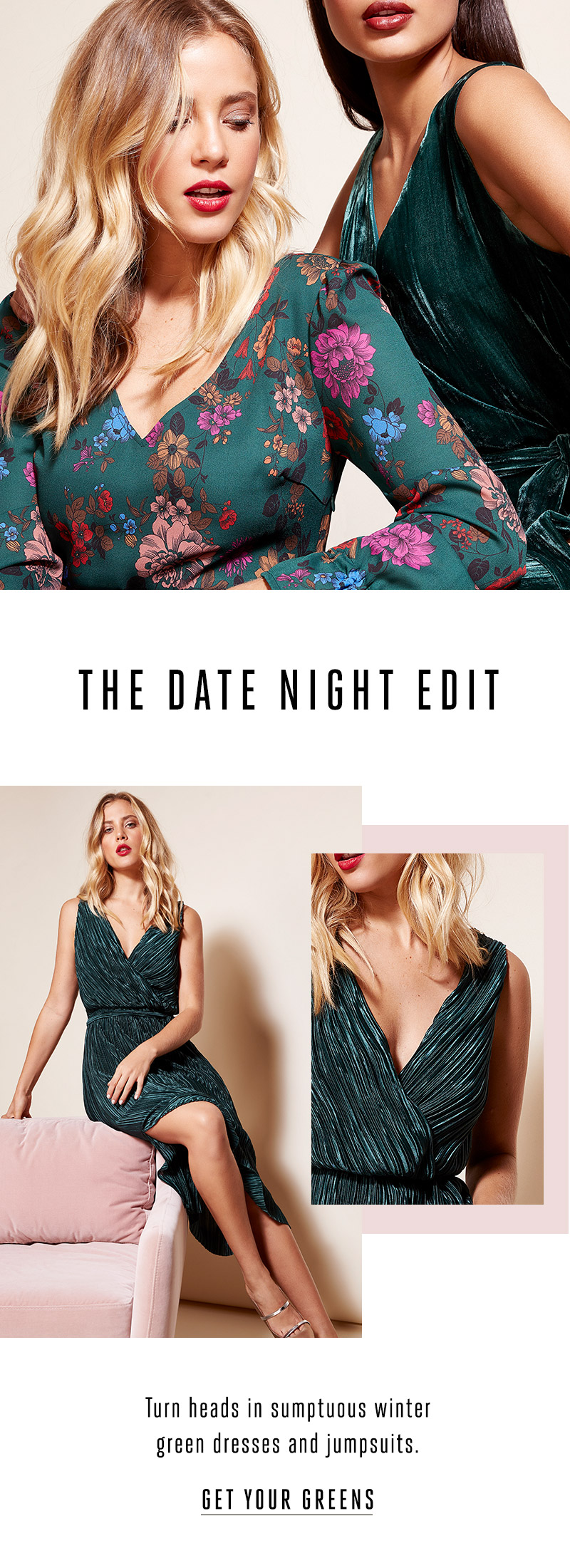 The date night edit. Get your greens.