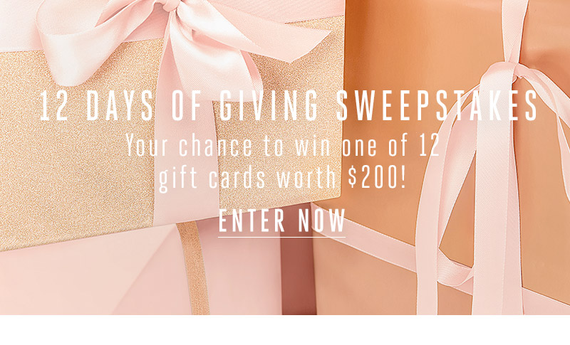 12 Days of Giving Sweepstakes. Enter now.