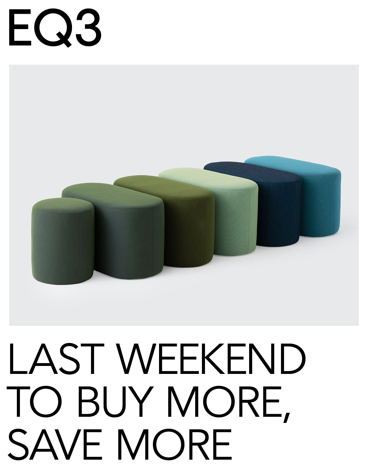 Last Weekend to Buy More, Save More