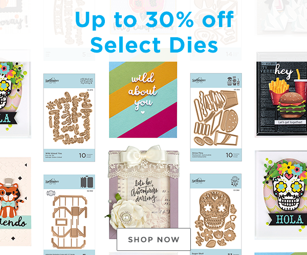 Save Up to 30% Off Select Dies