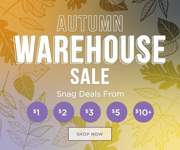 Autumn Warehouse Sale