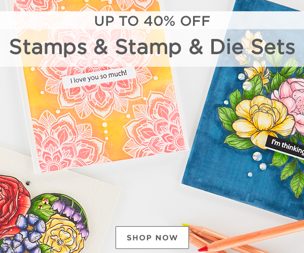 Up to 40% Stamps and Stamp & Die Sets