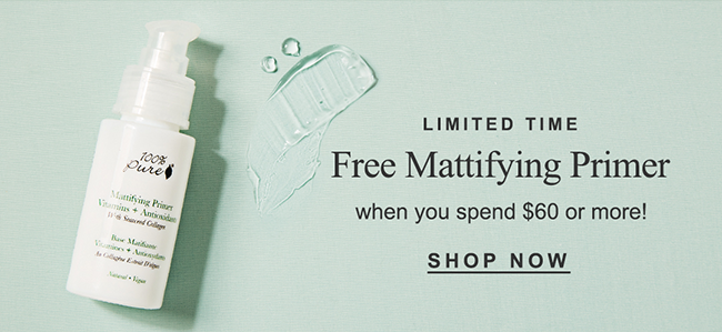 Limited Time Free Mattifying Primer when you spend $60 or more!
