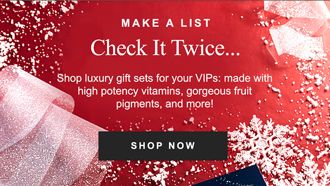 Holiday Gift Sets Shop luxury gift sets for your VIPs: made with high potency vitamins, gorgeous fruit pigments, and more!