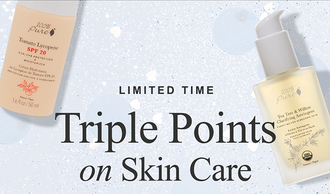 LIMITED TIME Triple Points on Skin Care