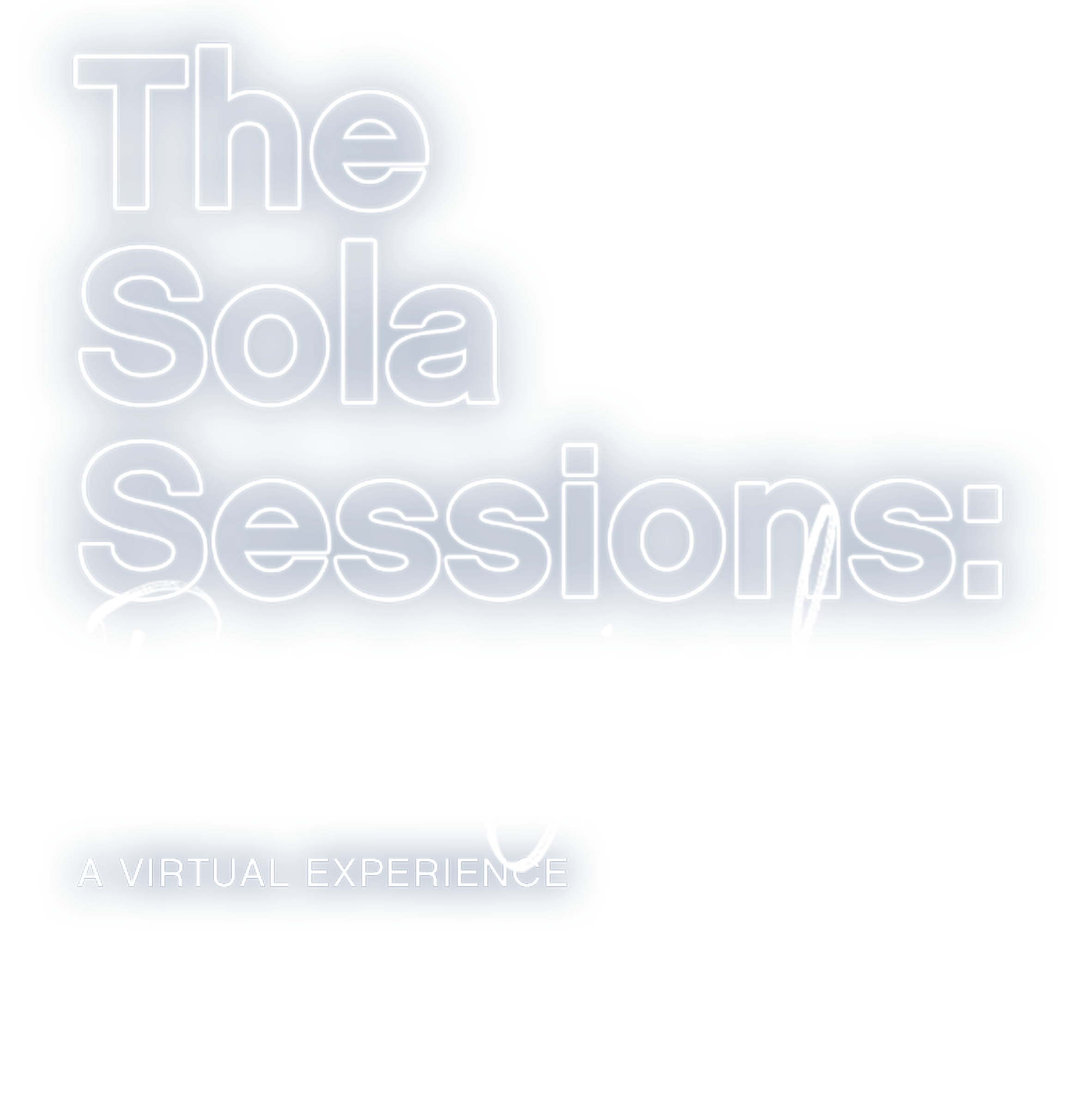 The Sola Sessions: Reimagined, A Virtual Experience - Monday, September 27th, 2021