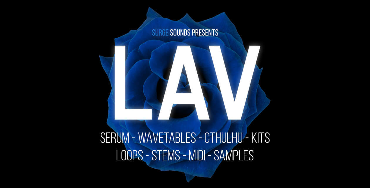 LAV - Hybrid Serum & Cthulhu Presets by SURGE SOUNDS | ΜΟΝΟ