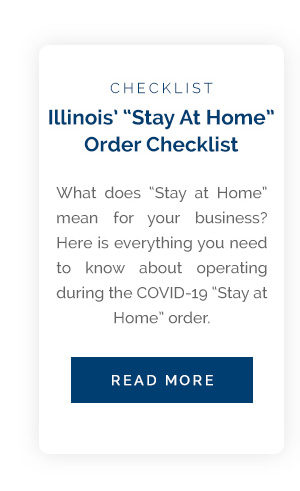"""Illinois&squot; """"Stay at Home"""" Order: A Checklist for Operating During COVID-19"""