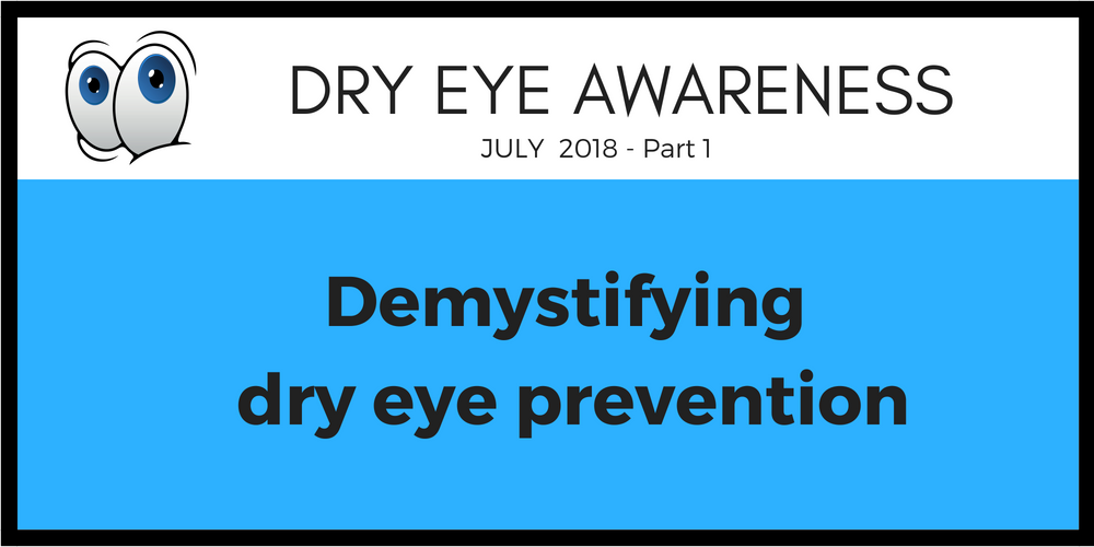 Demystifying dry eye prevention