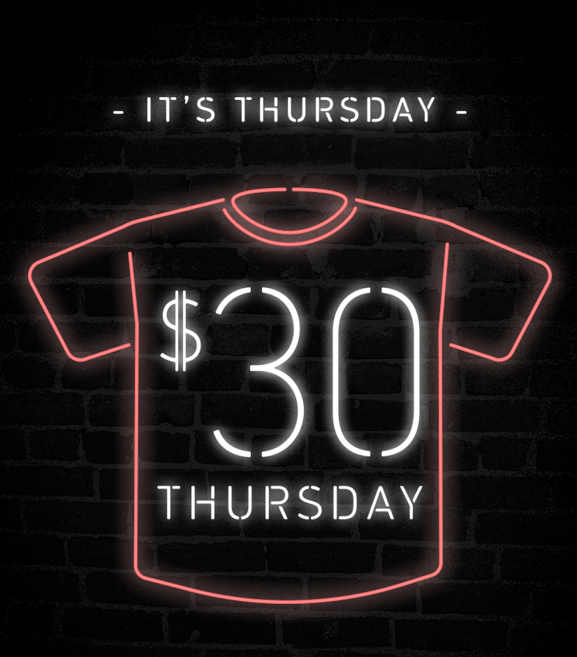 It's Thursday - Every Thursday we select one t-shirt at random, for women and men, which will be available for $30 that day only.