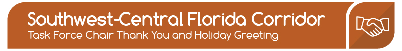Southwest-Central Florida Corridor: Task Force Chair Thank You and Holiday Greeting