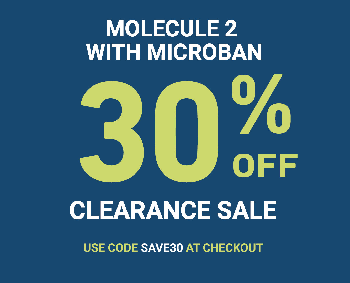 Save 30% off MOLECULE 2 with Microban with code SAVE30