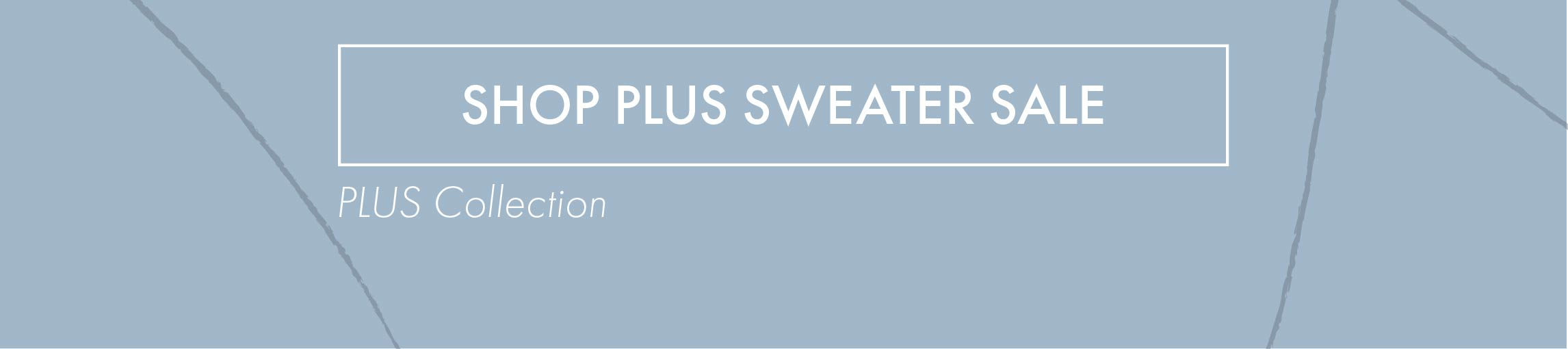 25% OFF Sweater Sale (Plus)