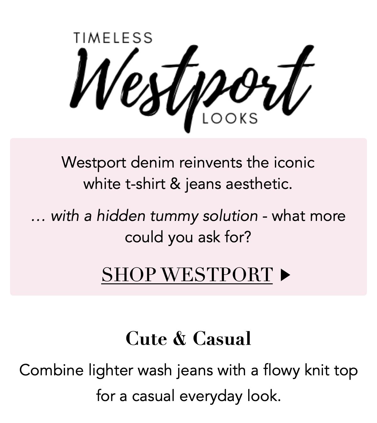 Shop Westport's Newest Styles