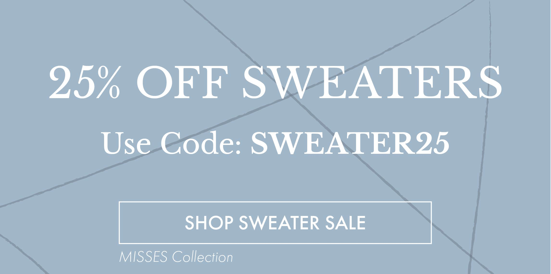 25% OFF Sweater Sale (Misses)
