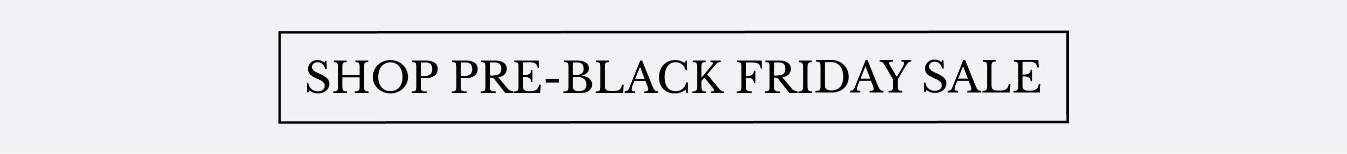 Pre-Black Friday Sale