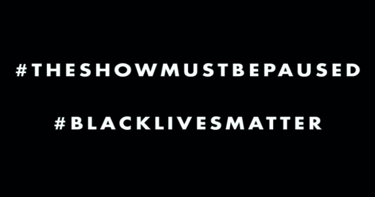 The Show Must Be Paused: Black Lives Matter