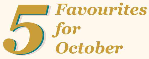 5 favourites for October