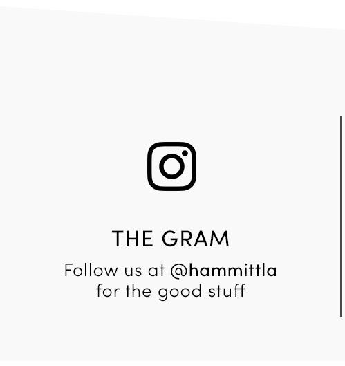 THE GRAM | Follow us @hammittla for the good stuff