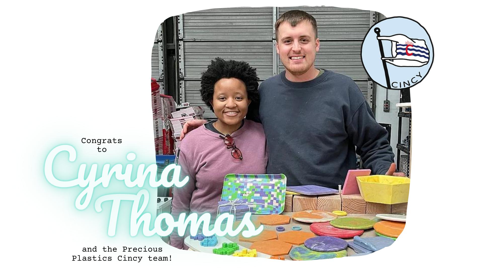 Congrats to Cyrina Thomas from Precious Plastics Cincy  for winning the Grand Prize!