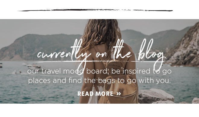 Currently on the blog - our travel mood board; be inspired to go places and find the bags to go with you.