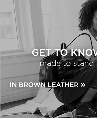 Get To Know Our ICons, Made To Stand The Test Of Time. Shop Brown Leather!