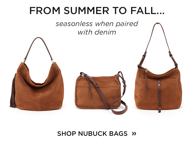 From Summer To Fall ... seasonless when paired with denim. Shop Nubuck Bags!