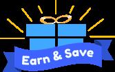Earn & Save