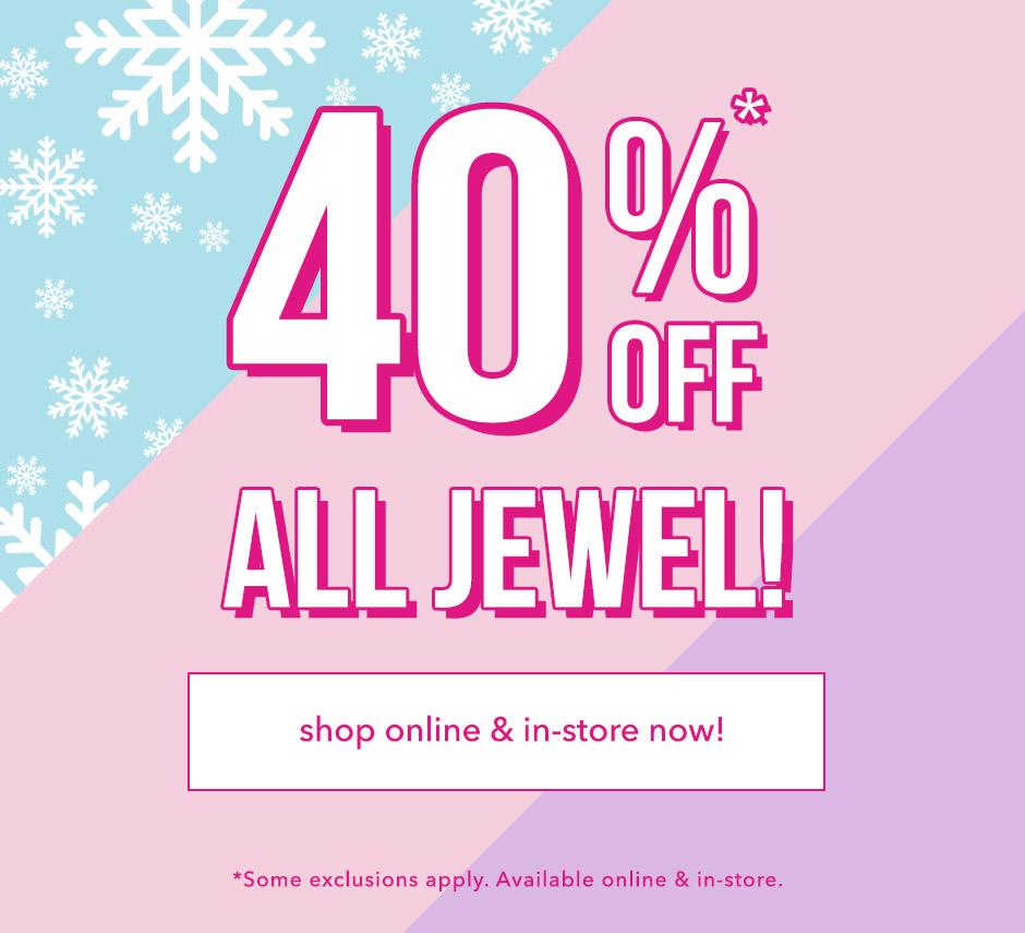 40% off ALL Jewel