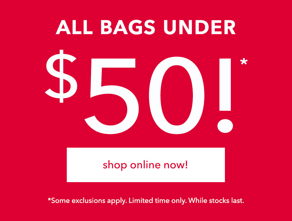 ALL bags are under $50!