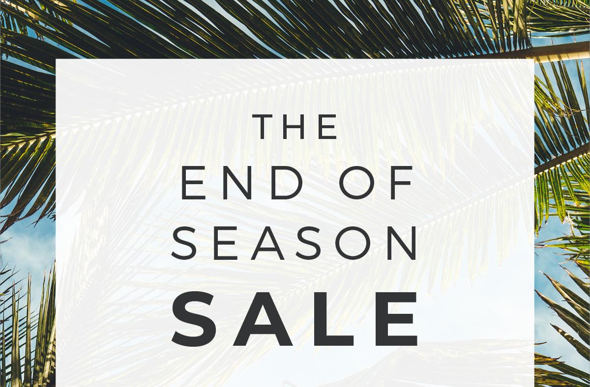 THE END OF SEASON SALE